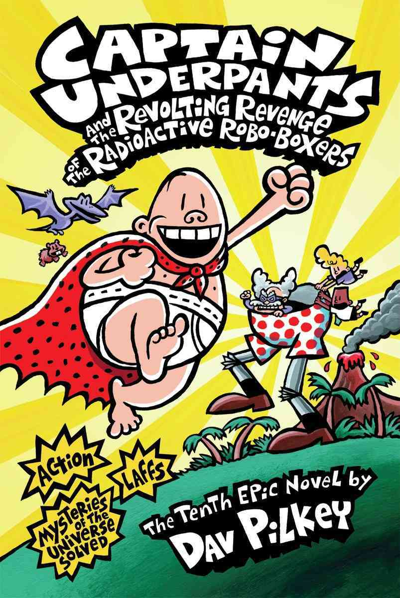 Captain Underpants and the Revolting Revenge of the Radioactive Robo-boxers By Pilkey, Dav