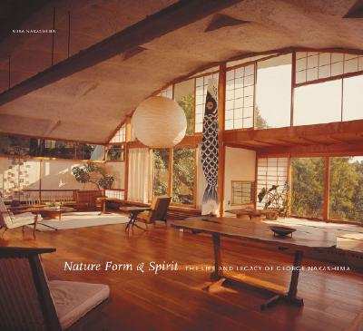 Nature, Form & Spirit By Nakashima, Mira/ Nakashima, George