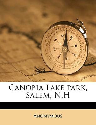 Nabu Press Canobia Lake Park, Salem, N.H by Anonymous [Paperback] at Sears.com